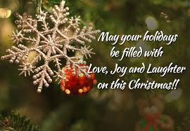 May your Christmas be filled with Love, Joy, and Laughter